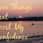 Five Things That Boost My Confidence