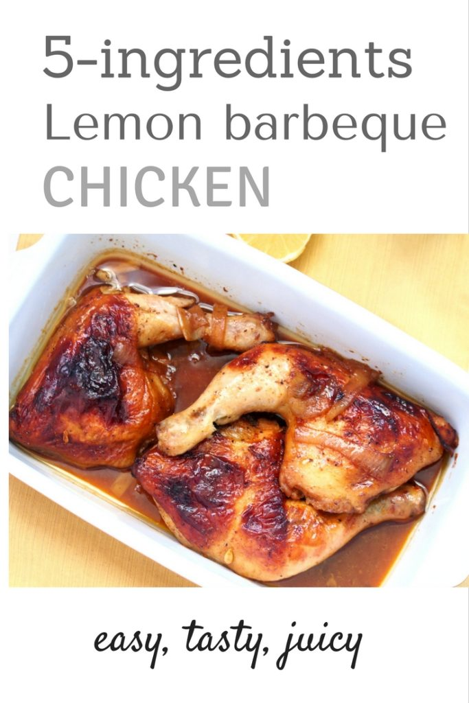 Juicy Chicken pieces with delicious, flavorful sauce, this Five Ingredient Lemon BBQ Chicken is your new go-to dinner recipe on a weekday.