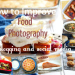 How to Improve Food Photography For Blogging and Social Media